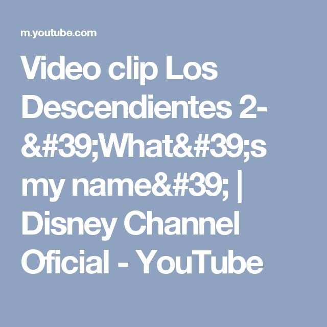 Video clip Los Descendientes 2- 'What's my name' | Disney Channel Oficial - YouTube