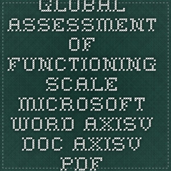 Global Assessment of Functioning Scale. Microsoft Word - axisv.doc - axisv.pdf