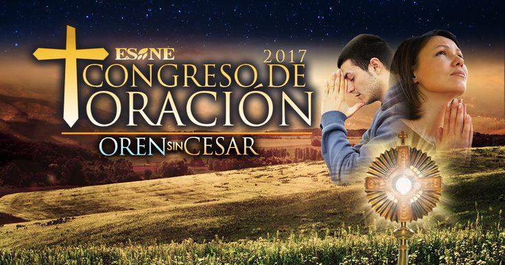 Congreso de Oración – ESNE  22 y 23 Julio 2017