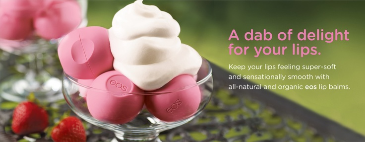 EOS lip balms! love love love! have one of each! (seriously!)