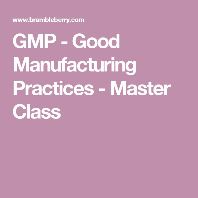 GMP - Good Manufacturing Practices - Master Class