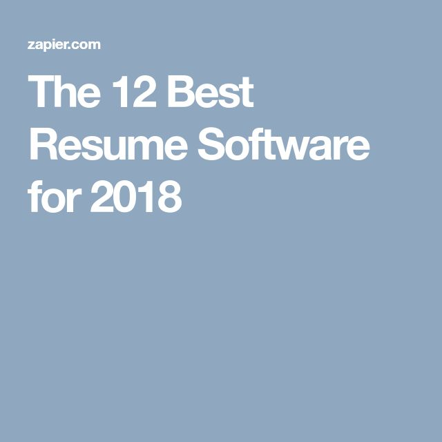 The 12 Best Resume Software for 2018