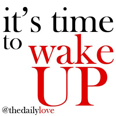 time to wake up!Inspiration Spirituality, Billion People, Life, Quotes Inspiration, Affirmations Quotes, Wake Up, Favorite Quotes, Daily, Define Quotes