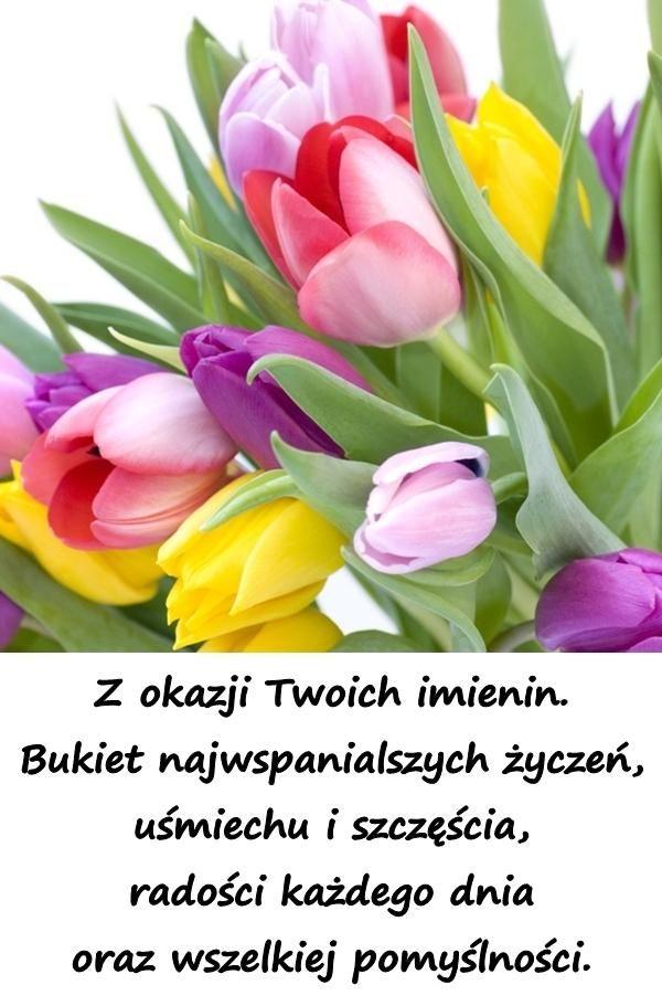 Z Okazji Twoich Imienin Bukiet Najwspanialszych Zyczen Xdpedia 24977 Free Happy Birthday Cards Birthday Quotes Happy Birthday Cards