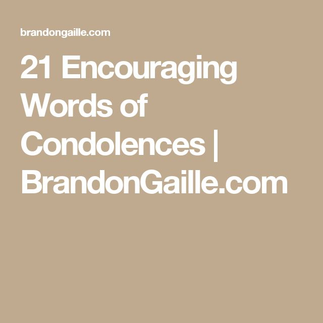 21 Encouraging Words of Condolences | BrandonGaille.com