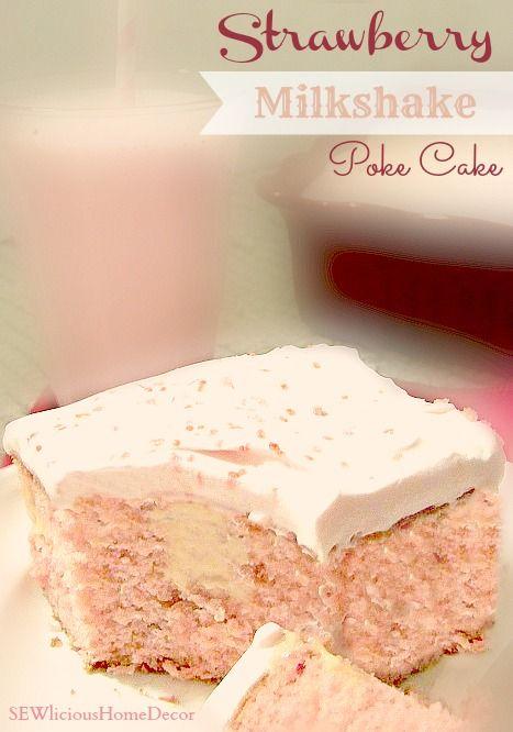 Strawberry Milkshake Poke Cake
