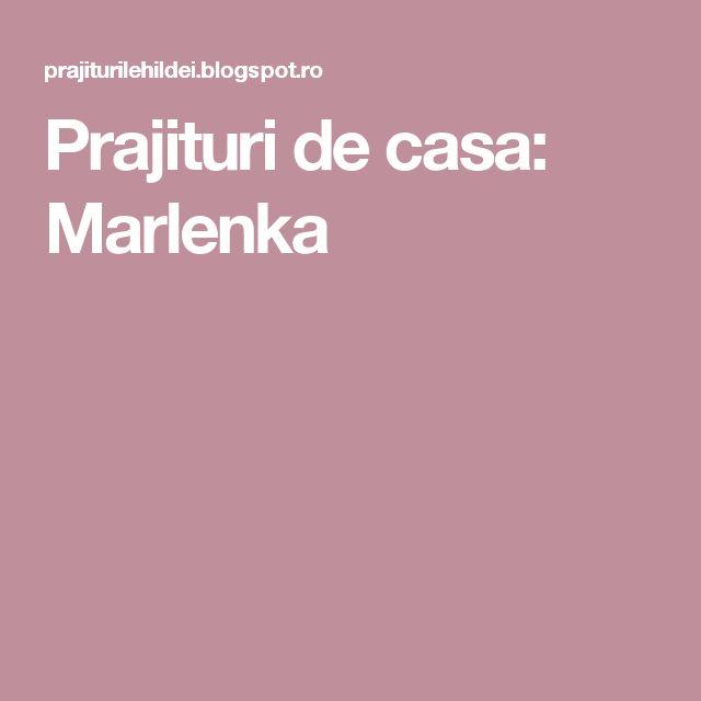 Prajituri de casa: Marlenka
