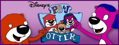 PB&J otter loved playhouse disney in the mornings when i got to stay home from school sick
