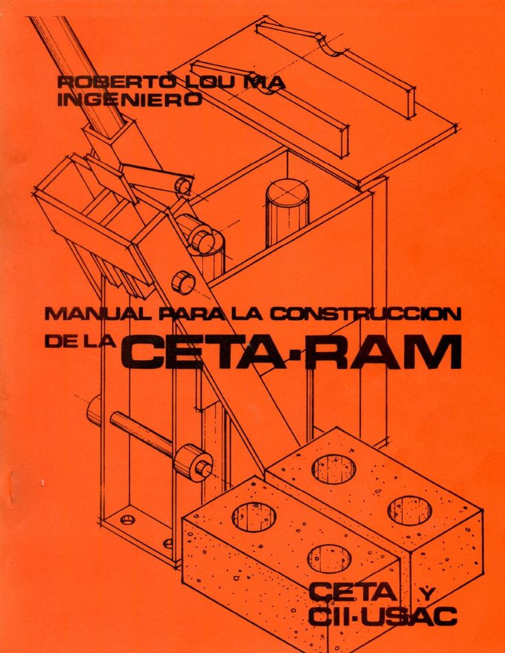 Manual, incluyendo Planos, Fotografías y Textos sobre como construir la Bloquera CETA-RAM, una máquina portátil, de operación manual, concebida para la producción de Bloques Huecos de suelo cemento (terracreto) prensado.