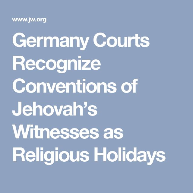 Germany Courts Recognize Conventions of Jehovah's Witnesses as Religious Holidays