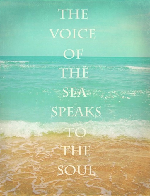 The voice of the sea speaks to the soul ~ Kate Chopin