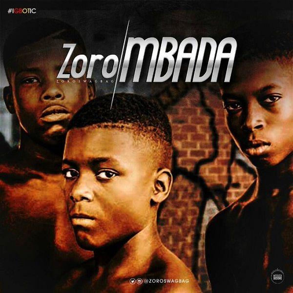 Free Mp3 Download Mbada By Zoro Audio Music Zoro Music