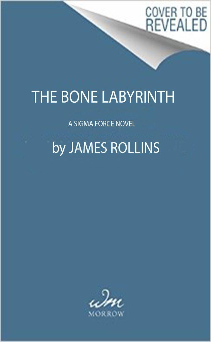 The Bone Labyrinth: A Sigma Force Novel - James Rollins