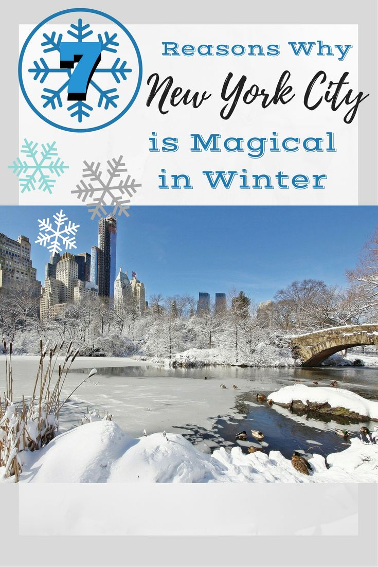 Traveling to New York City in the chilly weather? It's not as challenging as it sounds. Bundle up and check out these 7 reasons New York City is magical in the winter!