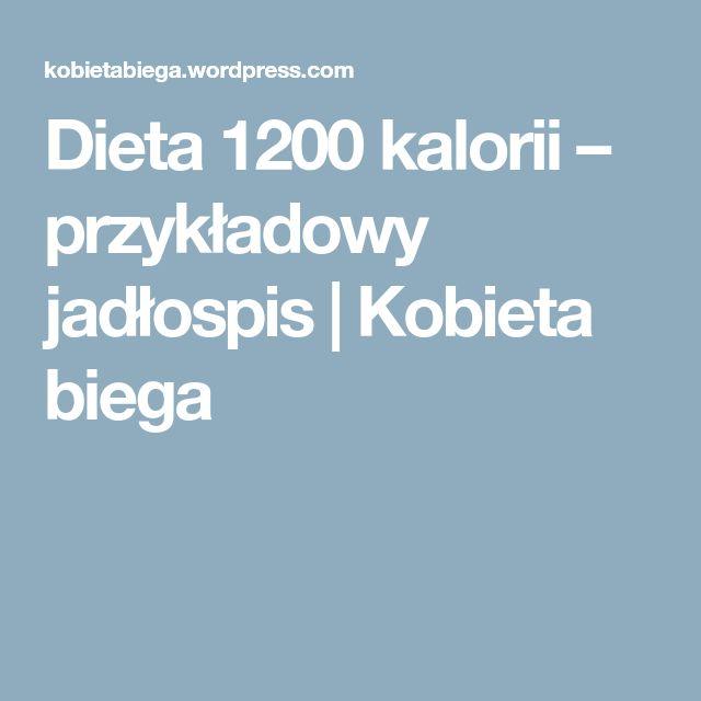 Dieta 1200 kalorii – przykładowy jadłospis | Kobieta biega