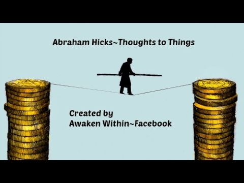 Abraham Hicks~Time and Money running out~Do this for a few days.