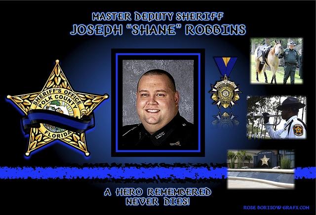 "IN MEMORIAM – MASTER DEPUTY SHANE ROBBINS RIP , Master Deputy Sheriff Joseph ""Shane"" Robbins, gone but will never be forgotten.   Read More: http://lawenforcementtoday.com/2013/04/27/in-memoriam-%E2%80%93-master-deputy-shane-robbins/"