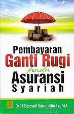 PEMBAYARAN GANTI RUGI PADA ASURANSI SYARIAH – H. Desmadi Saharuddin