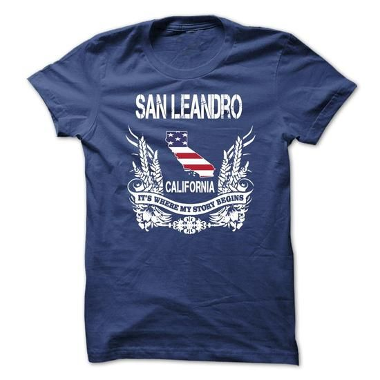SAN LEANDRO - Its where my story begins! - #cheap gift #thank you gift. SATISFACTION GUARANTEED => https://www.sunfrog.com/No-Category/SAN-LEANDRO--Its-where-my-story-begins-62166081-Guys.html?68278
