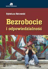 Bezrobocie i odpowiedzialność - Sylwiusz Retowski
