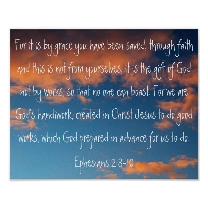 Customizable #Beautiful#Skies #Bible#Verse#Ephesians#2#8#10 #Bible#Verse#Reminders #Bible#Verses #Christian #Clouds #Created#In#Christ#Jesus #Daily#Devotionals #Encouragements #For#It#Is#By#Grace #Heaven #Home#Wall #Home#Wall#Decors #No#One#Can#Boast #Of#God #Religious #Scriptures #Skies #Sky #We#Are#Gods#Handiwork #You#Have#Been#Saved beautiful sky bible verse Ephesians 2:8-10 Poster available WorldWide on http://bit.ly/2gs9eVF