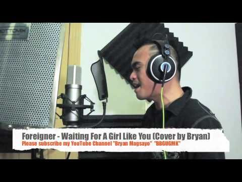 Foreigner - Waiting For A Girl Like You- Cover By Bryan - YouTube