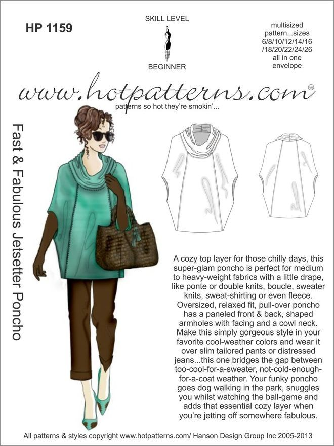 HotPatterns.com - HP 1159 Fast and Fabulous Jetsetter Poncho -medium to heavy-weight fabrics with a little drape,like ponte or double knits, boucle, sweater knits, sweat-shirting or even fleece