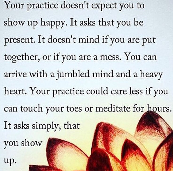 Show up to practice, doesn't have to be perfect