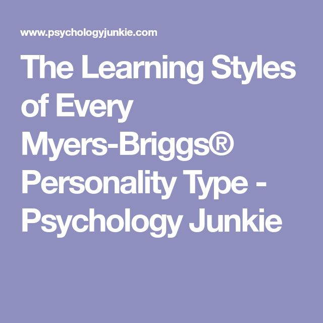 The Learning Styles of Every Myers-Briggs® Personality Type - Psychology Junkie
