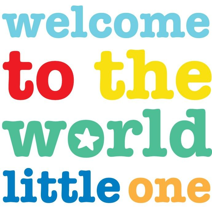 17 Best Images About Welcome To The World On Pinterest