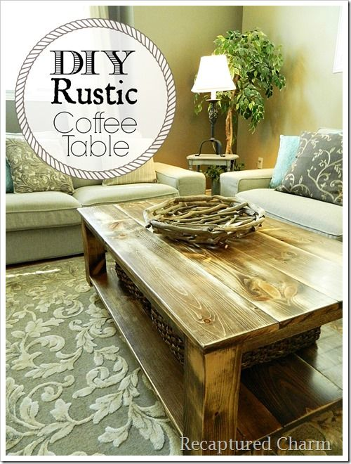 Lower version of this? Do It Yourself – Rustic Coffee Table - Recaptured Charm