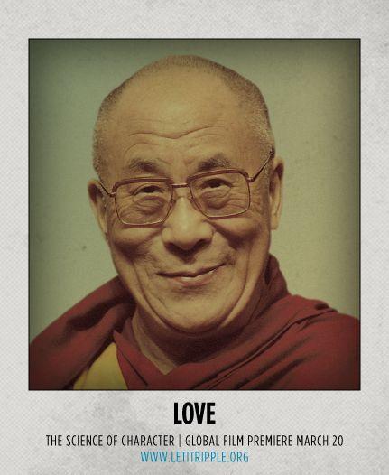The Dalai Lama inspires us to #Love #CharacterDay letitripple.org