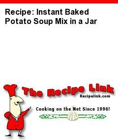 Recipe: Instant Baked Potato Soup Mix in a Jar - Recipelink.com