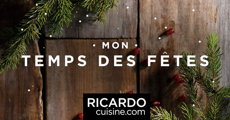 Ricardocuisine.com, c'est LA référence pour un parfait temps des fêtes!