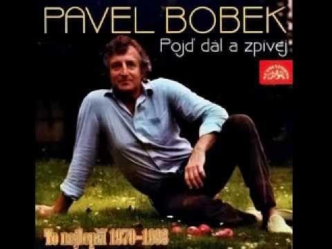 Pavel Bobek - Pojď dál a zpívej; To nejlepší 1970-1993 - YouTube
