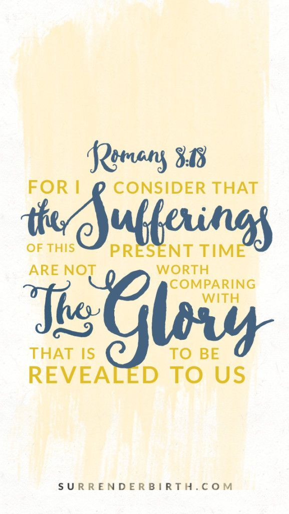Verse of the Week: Romans 8:18... one of the most comforting verses in the Bible to me... no matter what I go through in this life on earth, I know that the suffering here cannot begin to compare with the glory of heaven!!!  Heaven is coming one day and all suffering will come to an eternal end! And eternal life with my Savior begins!!! Praise God!!!