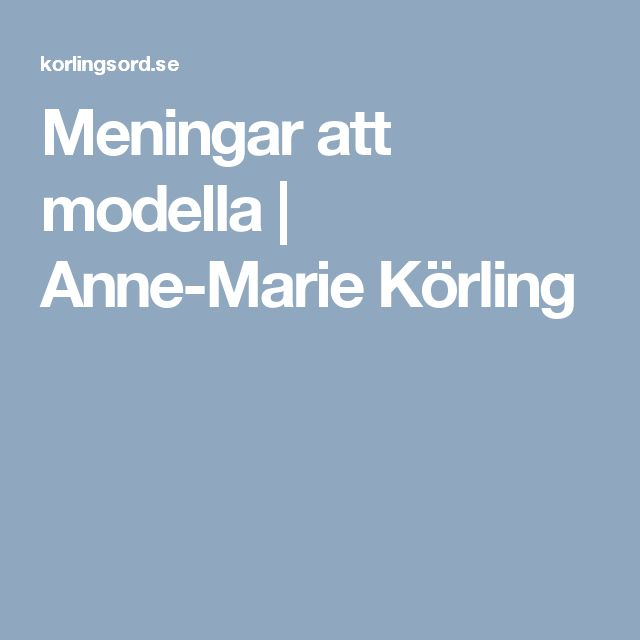 Meningar att modella | Anne-Marie Körling