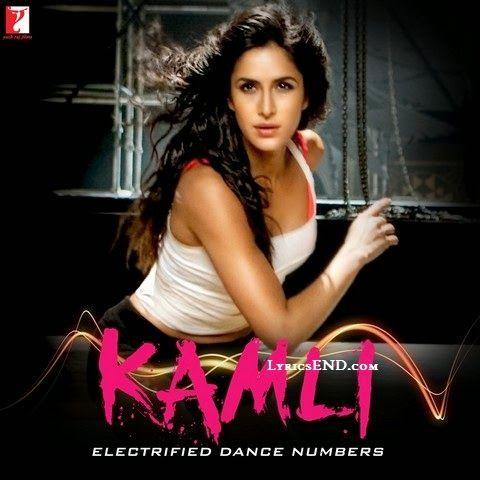 KAMLI LYRICS - DHOOM 3 Songs | Katrina Kaif MP3 Download