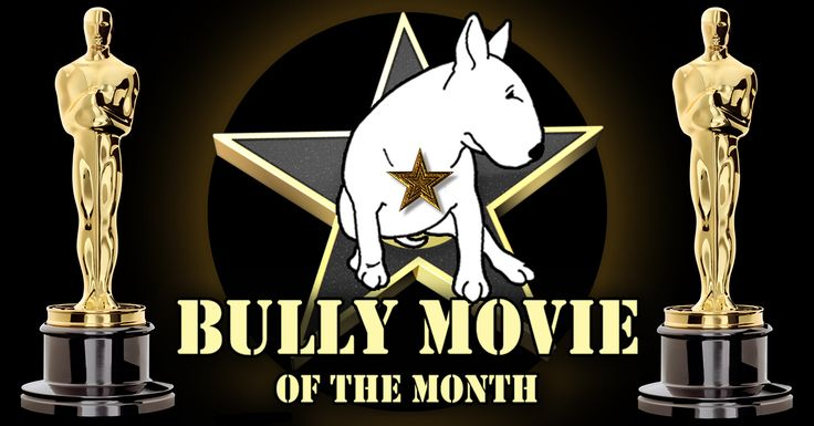 #BullTerrier Movie of the Month Awards Posted on March 14, 2016 by Mark Watson WELCOME TO BULLYWOOD! Is your K9 the next Humphrey BULLgart? BULLY Lugosi? Enter, upload and vote for your #Bully Movie of the Month for March 2016 below...