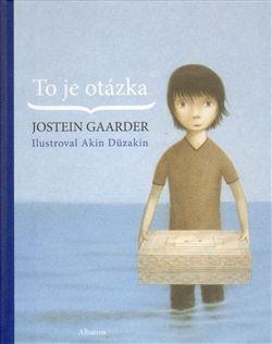To je otázka Jostein Gaarder