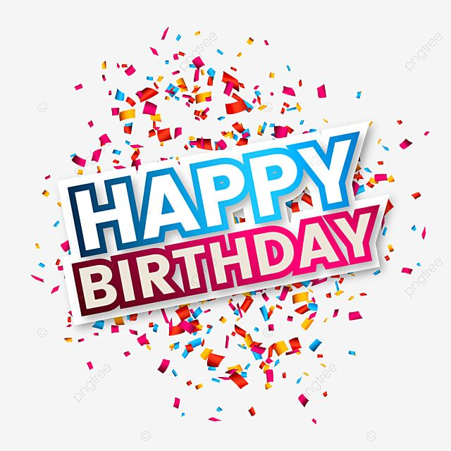 Happy Birthday Confetti Background Birthday Happy Background Png And Vector With Transparent Background For Free Download Happy Birthday Font Happy Birthday Frame Happy Birthday Lettering