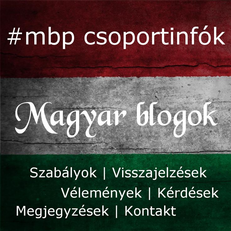 #mbp csoportinfók - Szabályok | Megjegyzések | Visszajelzések | Vélemények | Kérdések | Kontakt | Kövesd a táblánkat itt! https://www.pinterest.com/EniG_/magyar-blogok-a-pinteresten/