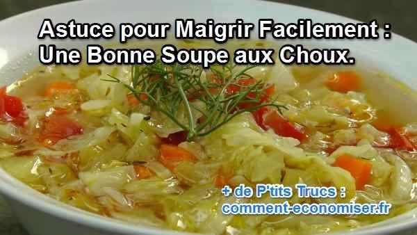 Il existe une recette minceur très efficace et économique pour maigrir. Une astuce bien utile pour éliminer les kilos en trop accumulés est de se préparer une bonne soupe aux choux. Découvrez l'astuce ici : http://www.comment-economiser.fr/astuce-maigrir-une-bonne-soupe-aux-choux.html?utm_content=buffer17bec&utm_medium=social&utm_source=pinterest.com&utm_campaign=buffer