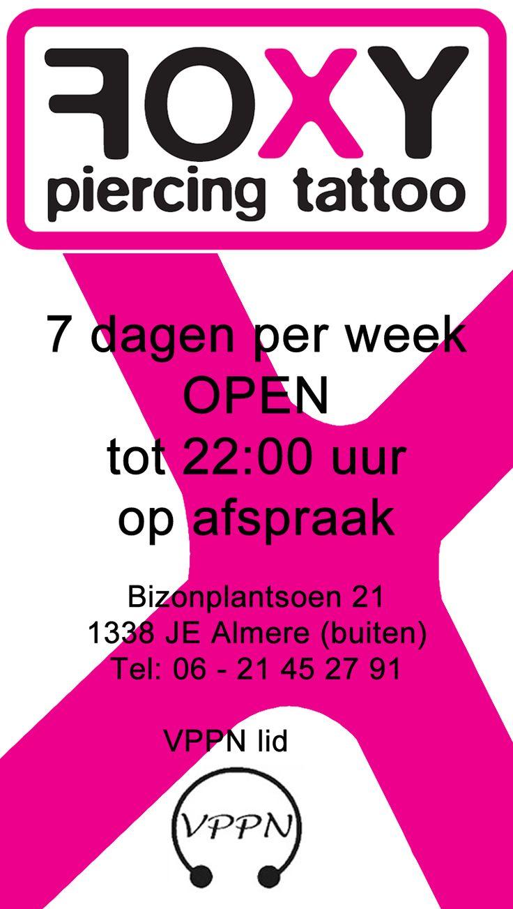FOXY piercing tattoo, 7 dagen per week op afspraak open tot 22:00 uur. lid VPPN, 06 - 21 45 27 91, Bizonplantsoen 21, #Almere www.foxypiercing.nl
