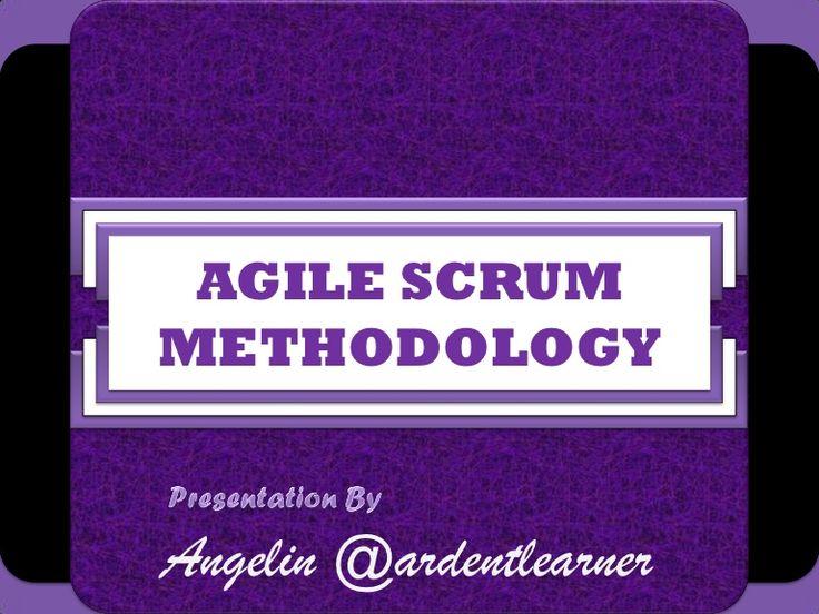 Agile SCRUM Methodology - by Angelin R via Slideshare