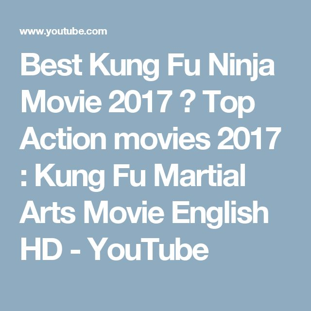 Best Kung Fu Ninja Movie 2017 ☯ Top Action movies 2017 : Kung Fu Martial Arts Movie English HD - YouTube