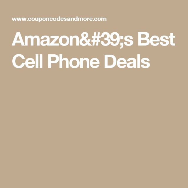 Amazon's Best Cell Phone Deals