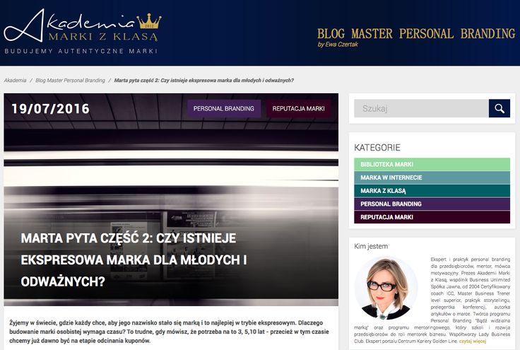 CZY ISTNIEJE EKSPRESOWA MARKA DLA MŁODYCH I ODWAŻNYCH?  Blog Master Personal Branding by Ewa Czertak:  http://www.akademiamarkizklasa.pl/marta-pyta-czesc-2-istnieje-ekspresowa-marka-dla-mlodych-odwaznych/