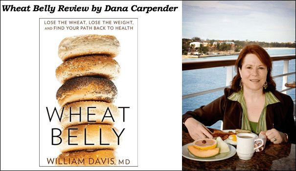 Wheat Belly Book review by Dana Carpender- I need to read this review !