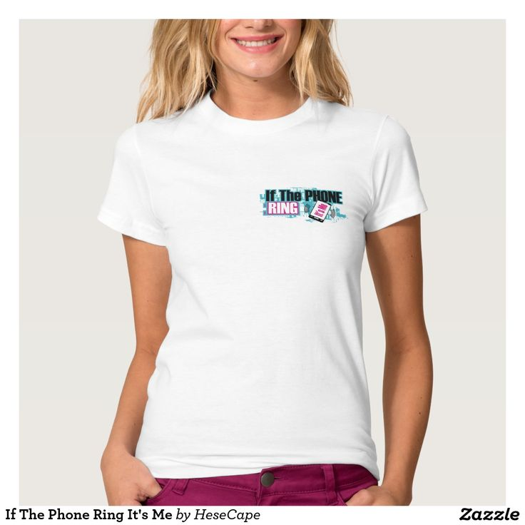 If The Phone Ring It's Me T-shirt